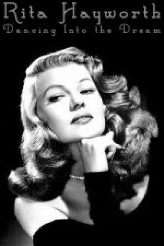 « Rita Hayworth : Dancing intothe Dream », d'Arthur Barron.