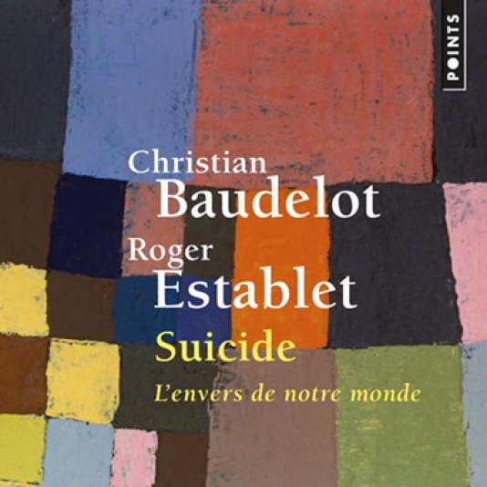 «Suicide. L'envers de notre monde», de Christian Baudelot et Roger Establet.