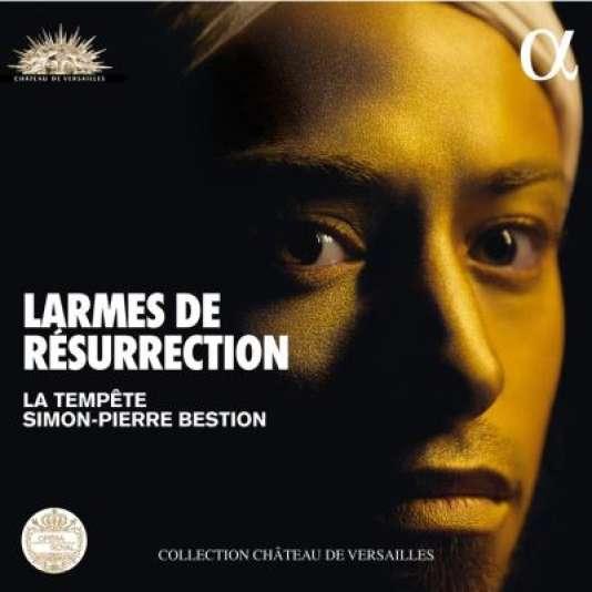 Pochette de l'album« Larmes de résurrection», de Simon-Pierre Bestion, œuvres Heinrich Schütz et Johann Hermann Schein.