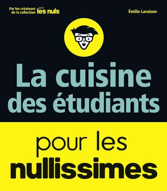 «La cuisine des étudiants pour les nullissimes», Emilie Laraison