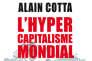 «L'Hypercapitalisme mondial», d'Alain Cotta (Odile Jacob, 208pages, 20euros).