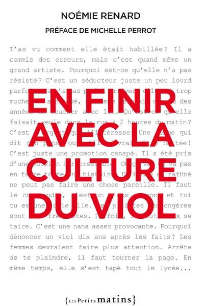 «En finir avec la culture du viol», de Noémie Renard, éditions Les Petits Matins, 2018, 180 pages, 12euros