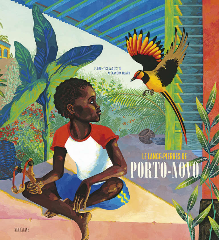 «Le Lance-pierres de Porto-Novo», de Florent Couao-Zotti et Alexandra Huard, publié aux éditions Sarbacane.