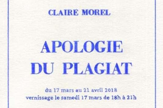 Carton du vernissage de l'exposition de Claire Morel,« Apologie du plagiat», jusqu'au 21 avril.