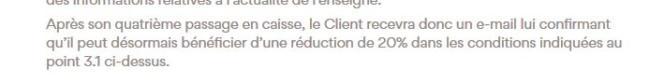 Les conditions générales d'utilisation de «ma carte La Halle» expliquent que la réduction offerte après le 4e passage en caisse sera rappelée au client par e-mail.