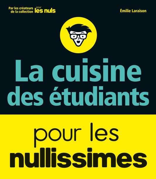 La cuisine des étudiants, Pour les nullissimes Emilie Laraison