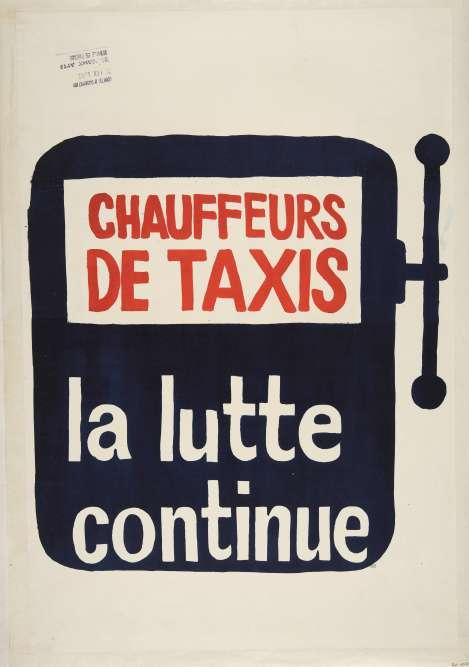 «Cette affiche témoigne du rapport de proximité qu'entretient l'atelier des Beaux-Arts avec l'extérieur. Des petits artisans aux ouvriers, les étudiants étaient sollicités par tous les corps de métiers. Rappelons que les taxis sont en 1968 un moyen de transport bourgeois. Cela montre leur ouverture d'esprit.»