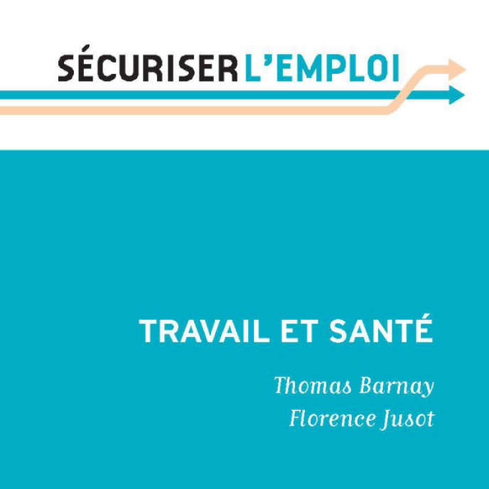 « Travail et santé» , de Thomas Barnay et Florence Jusot. Editions Les presses de Sciences Po, collection « Sécuriser l'emploi », 118 pages, 9 euros.