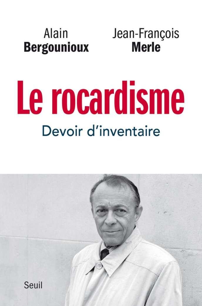 «Le rocardisme. Devoir d'inventaire, d'Alain Bergounioux et Jean-François Merle, Editions du Seuil, 300 pages, 22 euros.