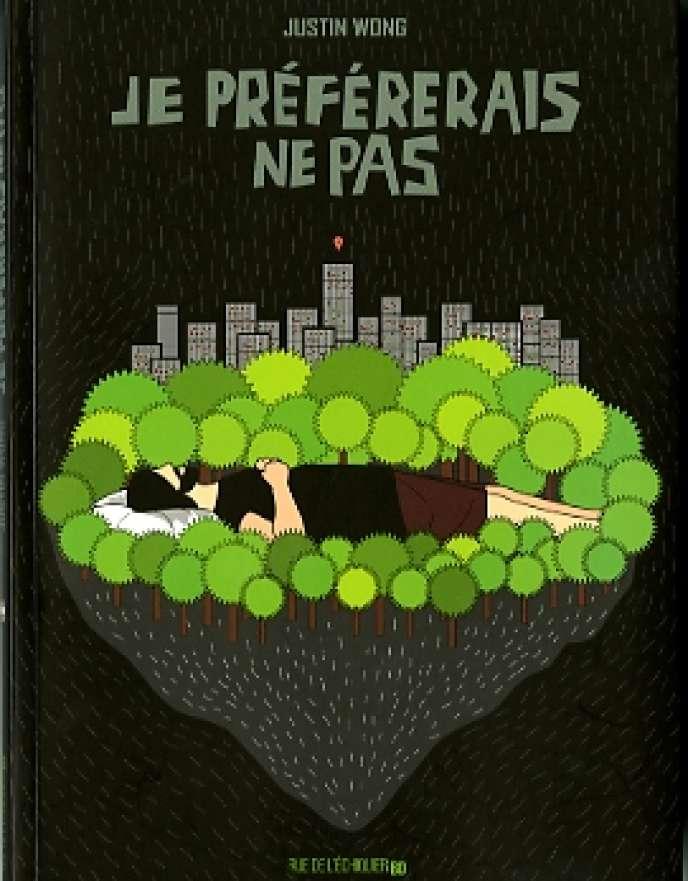 « Je Préférerais ne pas », de Justin Wong (traduit du chinois par Bertrand Speller). Editions Rue de l'échiquier, 144 pages, 19,90 euros.