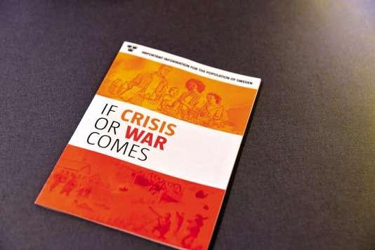 « En cas de crise ou de guerre » est le parfait manuel de survie, il est traduit en treize langues sur le sitede l'Agence suédoise de la sécurité civile (MSB).