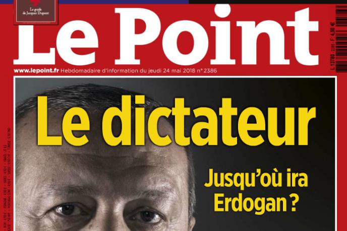 La « une» du Point sorti le 24 mai est consacrée au président turc.