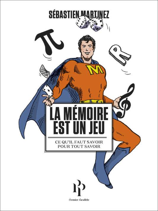 Le livre paru en avril de Sébastien Martinez, ingénieur et champion de France de mémoire 2015.