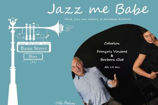 « Jazz me Babe», un spectacle musical de et avec Barbara Glet et François Vincent.