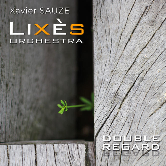 Pochette de l'album« Double regard», de Lixès Orchestra.