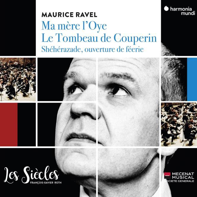 Pochette de l'album consacré à Maurice Ravel par l'orchestre Les Siècles dirigé parFrançois-Xavier Roth.