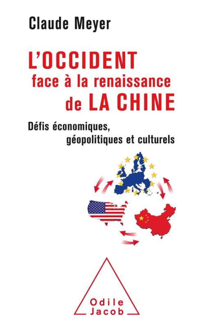L'Occident face à la renaissance de la Chine, Claude Meyer, Odile Jacob, 336 pages, 24,90 euros.