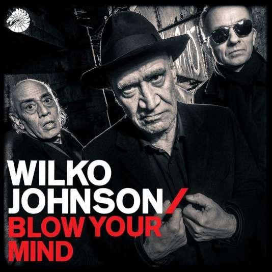Pochette de l'album« Blow Your Mind», de Wilko Johnson.