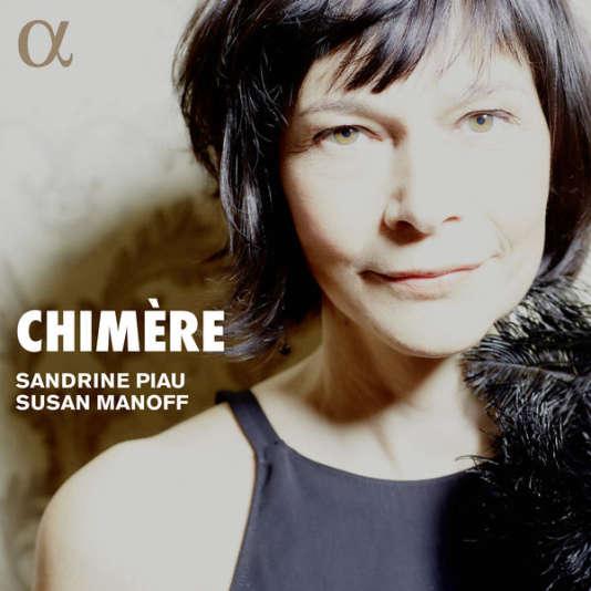 Pochette de l'album«Chimère», lieder et mélodies de Loewe, Schumann, Wolf, Debussy, Poulenc, Gurney, Barber, Prévin, Baksa par Sandrine Piau (soprano) et Susan Manoff (piano).