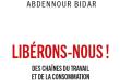 «Libérons-nous ! Des chaînes du travail et de la consommation», d'Abdennour Bidar. Editions Les Liens qui libèrent, 112 pages, 10 euros.