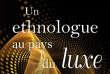 «Un Ethnologue au pays du luxe», de Marc Abélès. Editions Odile Jacob, 156 pages, 18 euros.