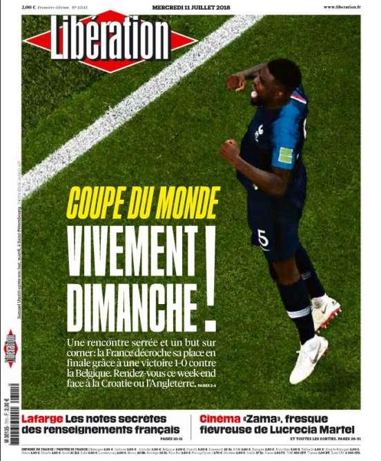 « Coupe du monde. Vivement dimanche ! » : la « une» de« Libération», le 11 juillet.