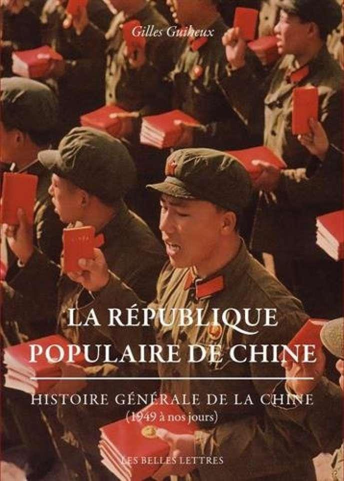 « La République populaire de Chine », de Gilles Guiheux, Les Belles Lettres, 460 pages, 29,50 euros.