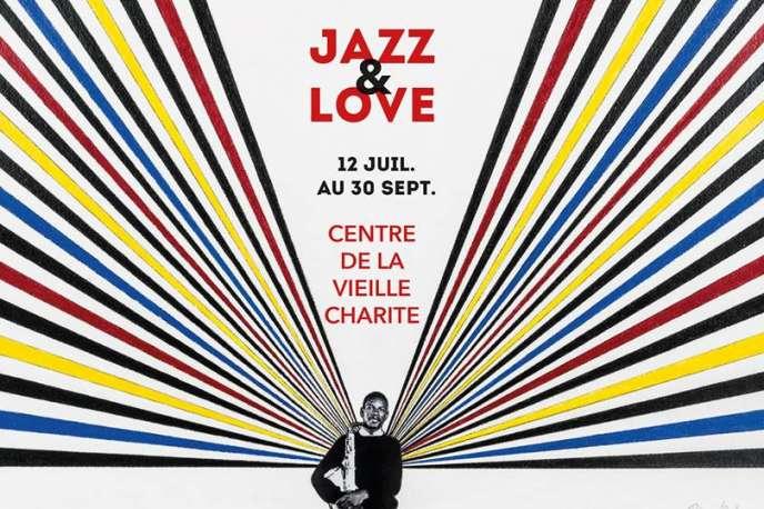 Affiche de l'exposition«Jazz & Love» auCentre de la Vieille Charité, à Marseille.