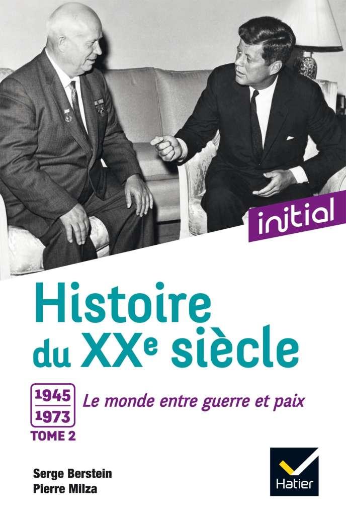 Histoire du XXe siècle, tome 2. Edition 2017