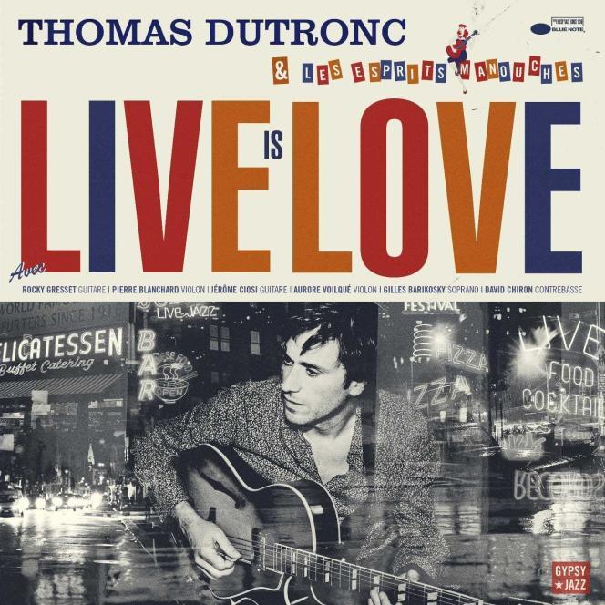 Pochette de l'album« Live Is Love», de Thomas Dutronc.