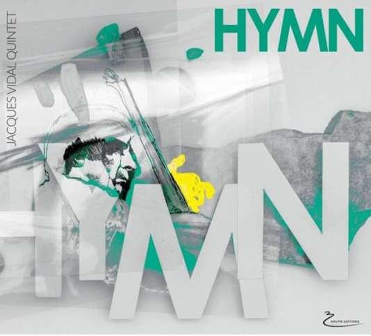 Pochette de l'album«Hymn»,du Jacques Vidal Quintet.
