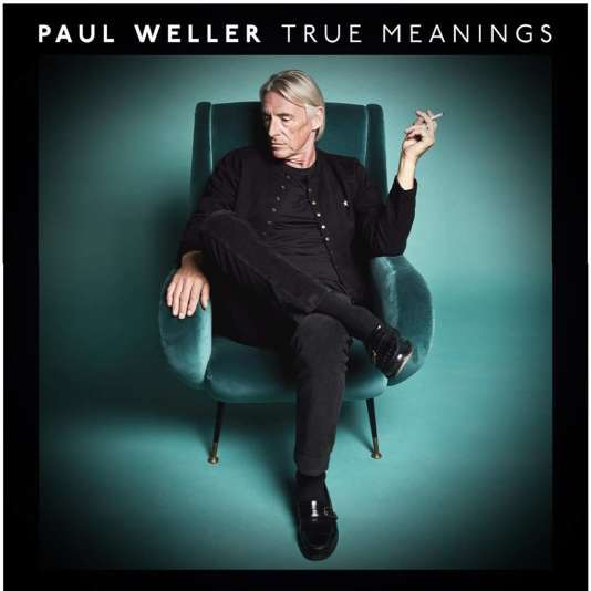 Pochette de l'album« True Meanings», de Paul Weller.