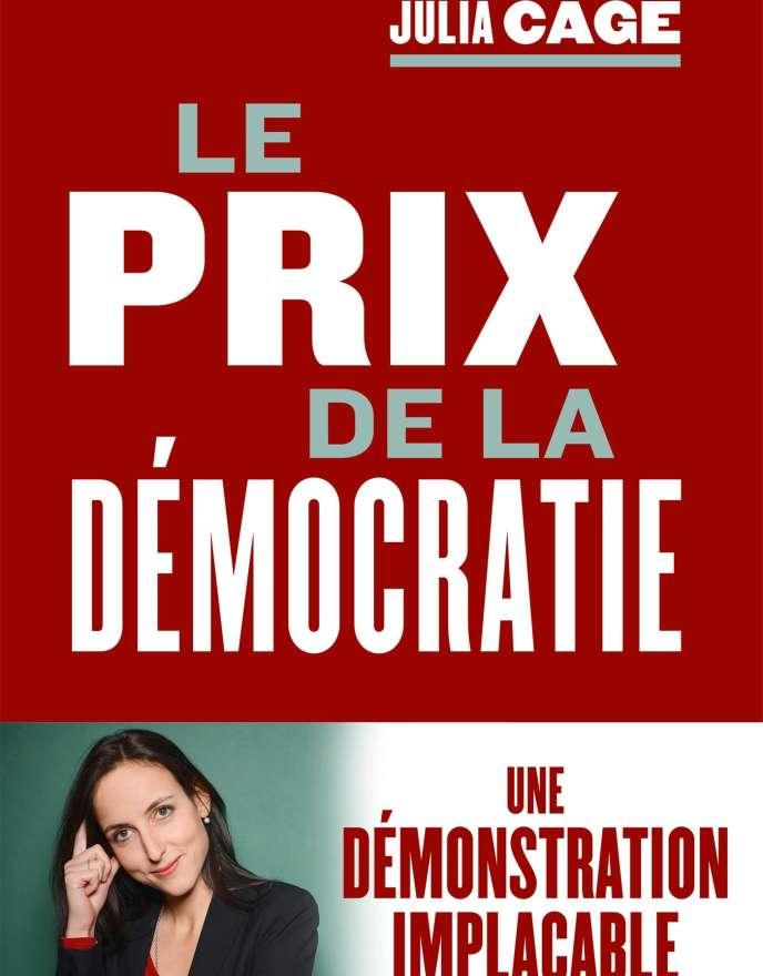 «Le Prix de la démocratie», de Julia Cagé. Fayard, 464 pages, 23euros.