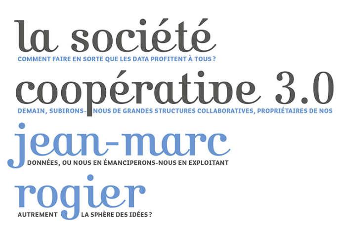 «La Société coopérative 3.0», de Jean-Marc Rogier (Le Pommier, 108 pages, 15euros).