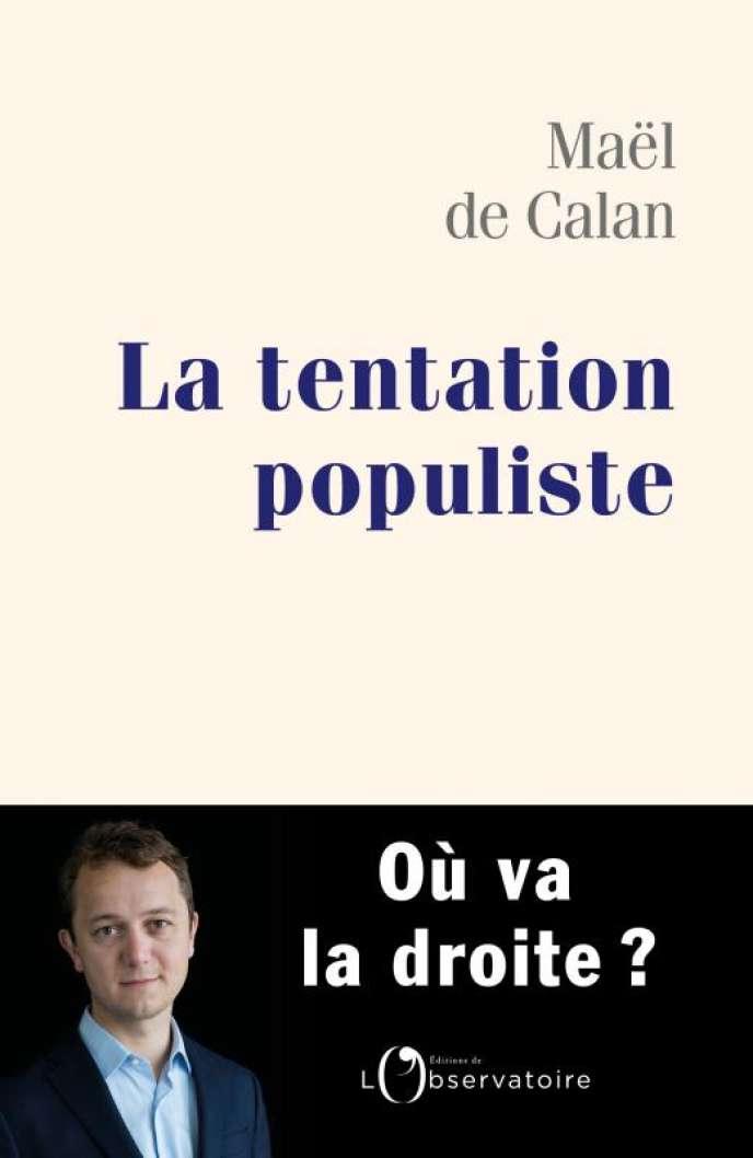 «La Tentation populiste», de Maël de Calan, éditions de L'Observatoire, 144 pages, 14 euros.
