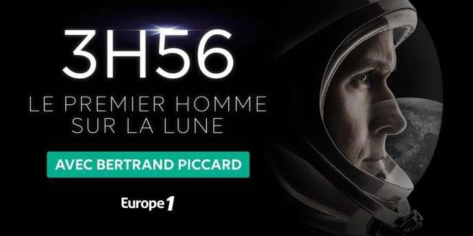 Europe 1 a lancé en septembre,« 3 h56», une série consacrée aux premiers pas de l'homme sur la Lune, en partenariat avec Universal.