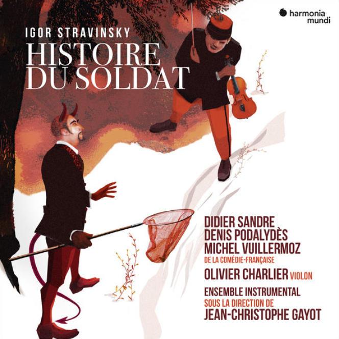 Pochette de l'album« Histoire du soldat», d'Igor Stravinsky, par les récitants et l'ensemble instrumental sous la direction de Jean-Christophe Gayot.