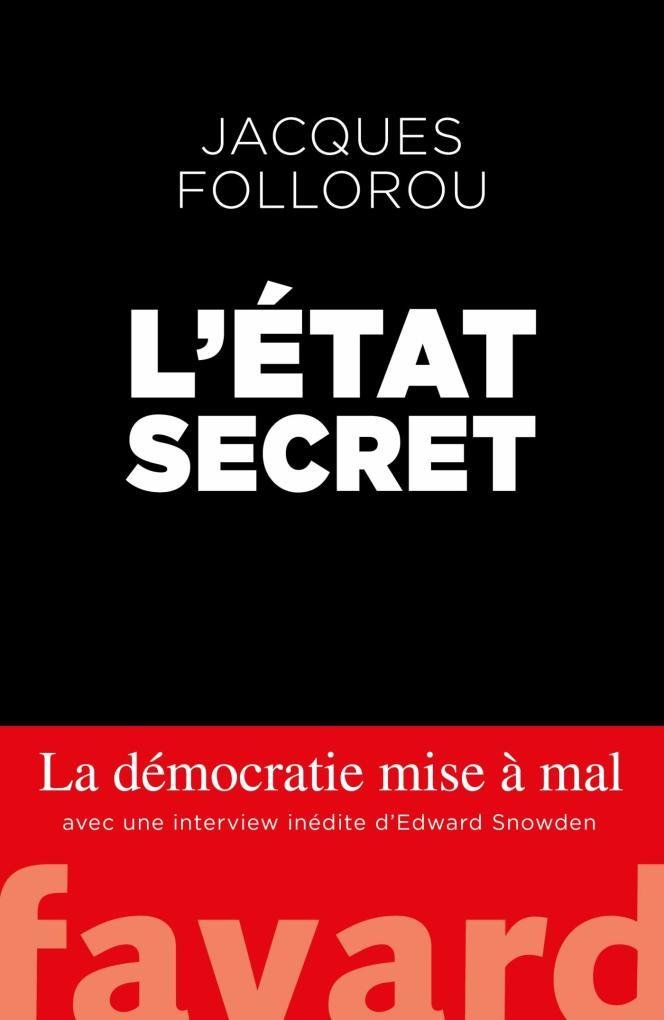 «L'Etat secret», de Jacques Follorou (Fayard, 280 pages, 20 euros).