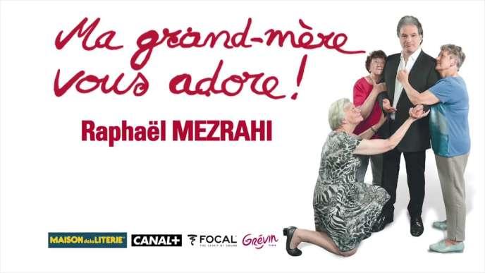 Affiche du seul-en-scène de Raphaël Mezrahi,« Ma grand-mère vous adore !».