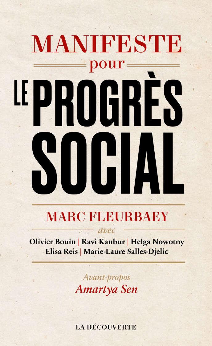 Manifeste pour le progrès social,Marc Fleurbaey et alii, avant-propos d'Amartya Sen(à paraître le 10janvier 2019 aux éditions La Découverte)