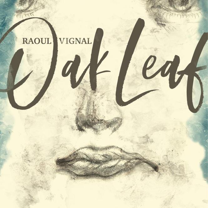 Pochette de l'album« Oak Leaf», de Raoul Vignal.
