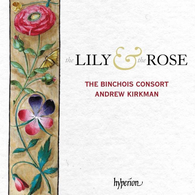 Pochette de l'album« The Lily and the Rose», parThe Binchois Consort, Andrew Kirkman (direction).