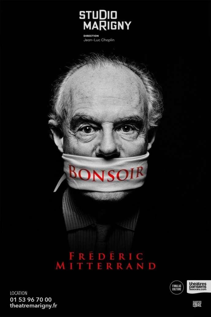 Affiche du spectacle de Frédéric Mitterrand,« Bonsoir».