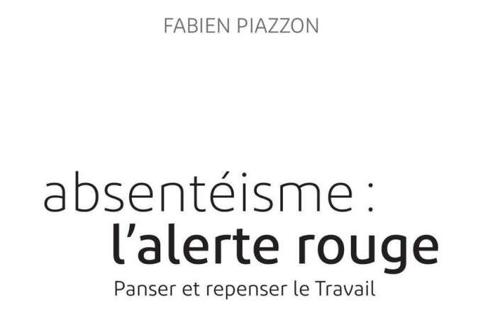 «Absentéisme: l'alerte rouge. Panser et repenser le travail», de Fabien Piazzon (Nouveaux Débats publics, 152 pages, 12 euros).