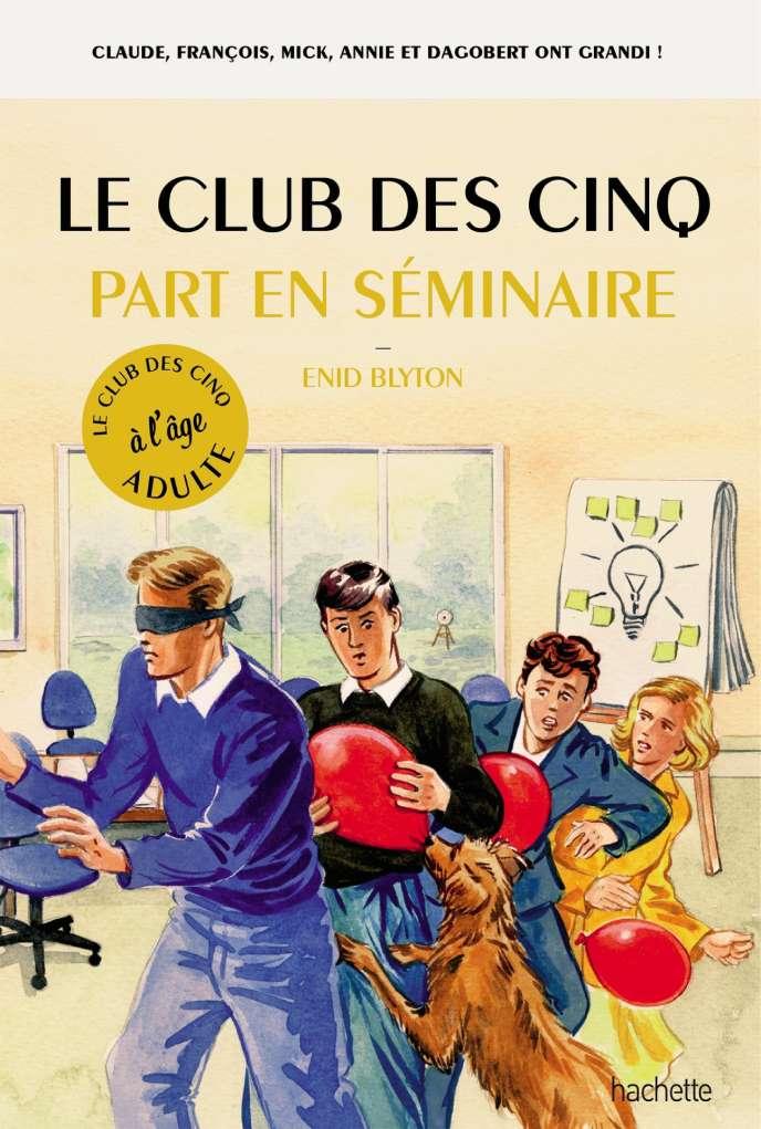 Extrait de l'image de couverture de « Le Club des cinq part en séminaire», par Bruno Vincent.