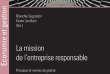 « La Mission de l'entreprise responsable. Principes et normes de gestion », sous la direction de Blanche Segrestin et Kevin Levillain. Presses des Mines, 182 pages, 29 euros.