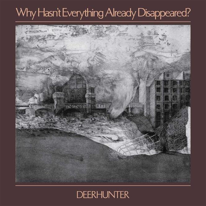 Pochette de l'album«Why Hasn't Everything Already Disappeared?», de Deerhunter.
