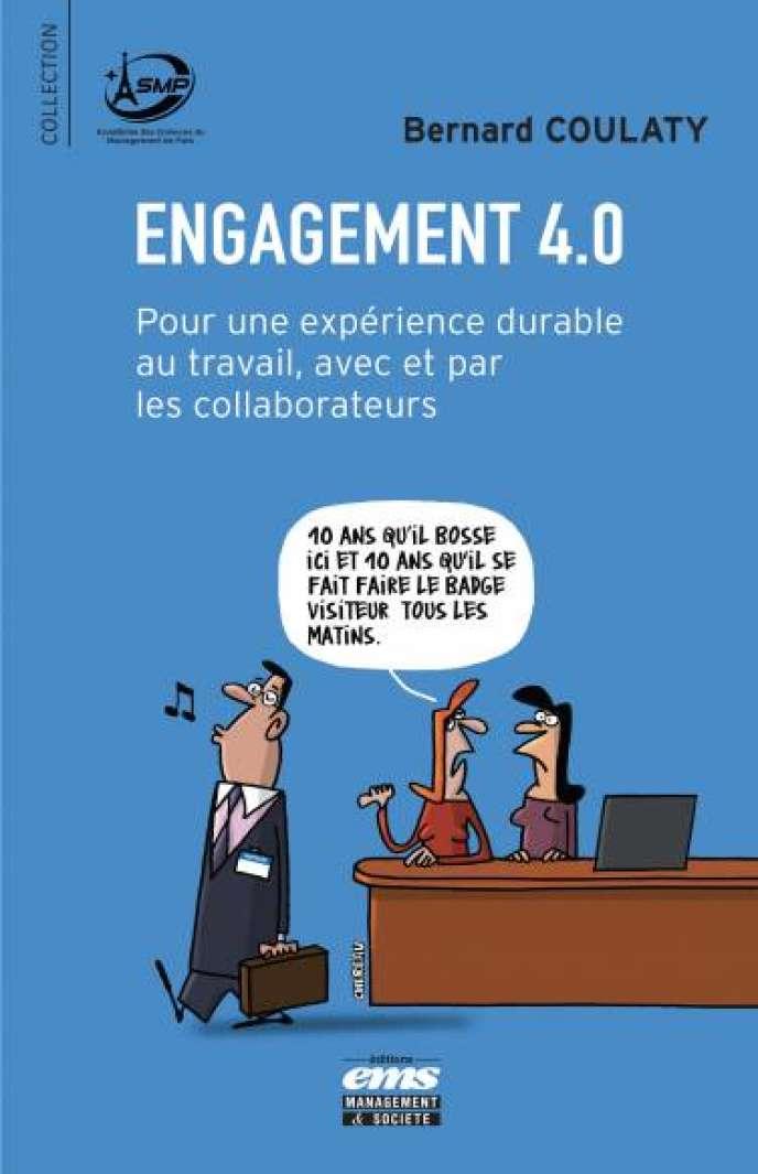 Engagement 4.0, de Bernard Coulaty, aux éditions EMS, 228 pages, 22euros.