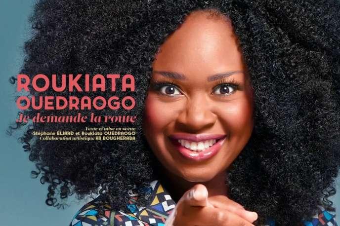 «Je demande la route», de et avecRoukiata Ouedraogo, au Théâtre de l'Œuvre (Paris 9e).