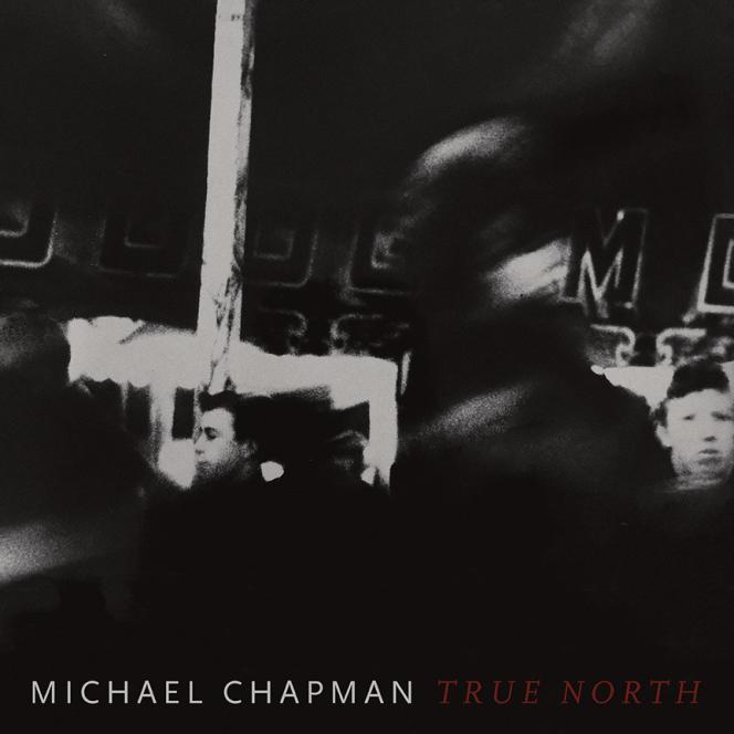 Pochette de l'album «True North», de Michael Chapman.